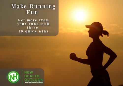 Make running fun and get more from your runs with these 10 quick wins