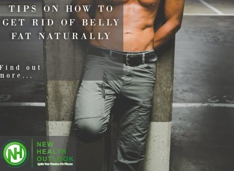 TIPS ON HOW TO GET RID OF BELLY FAT NATURALLY