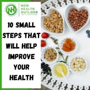 10 Small Steps That will help Improve Your Health