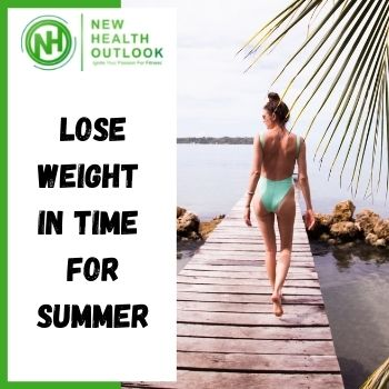 Lose Weight In Time For Summer